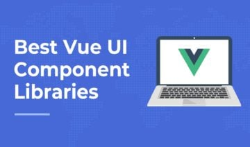 Best Vue UI Component Libraries