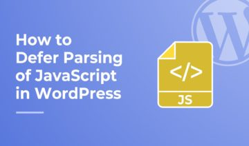 How to Defer Parsing of JavaScript in WordPress, featured image