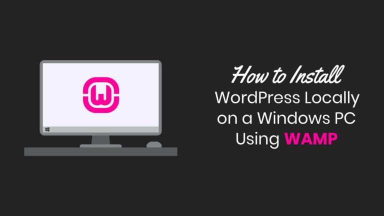 How to Install WordPress Locally on a Windows PC Using WAMP